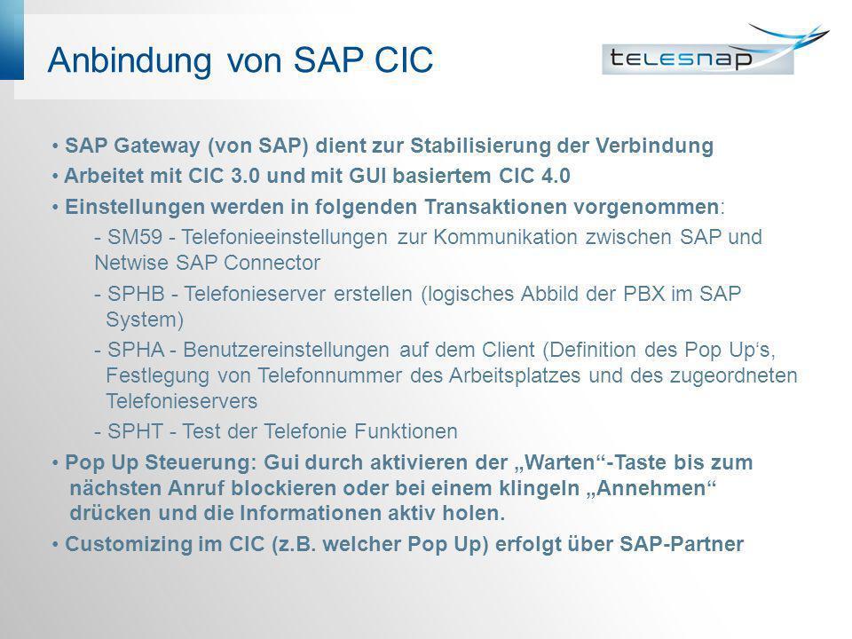SAP R/3 ohne CIC mit Snapware (RFC) Anruferkennung über Snapware auf SAP Daten: - immer Anpassungsaufwand notwendig, damit der Dialog im Snapware Client die richtigen Daten zurückliefert.