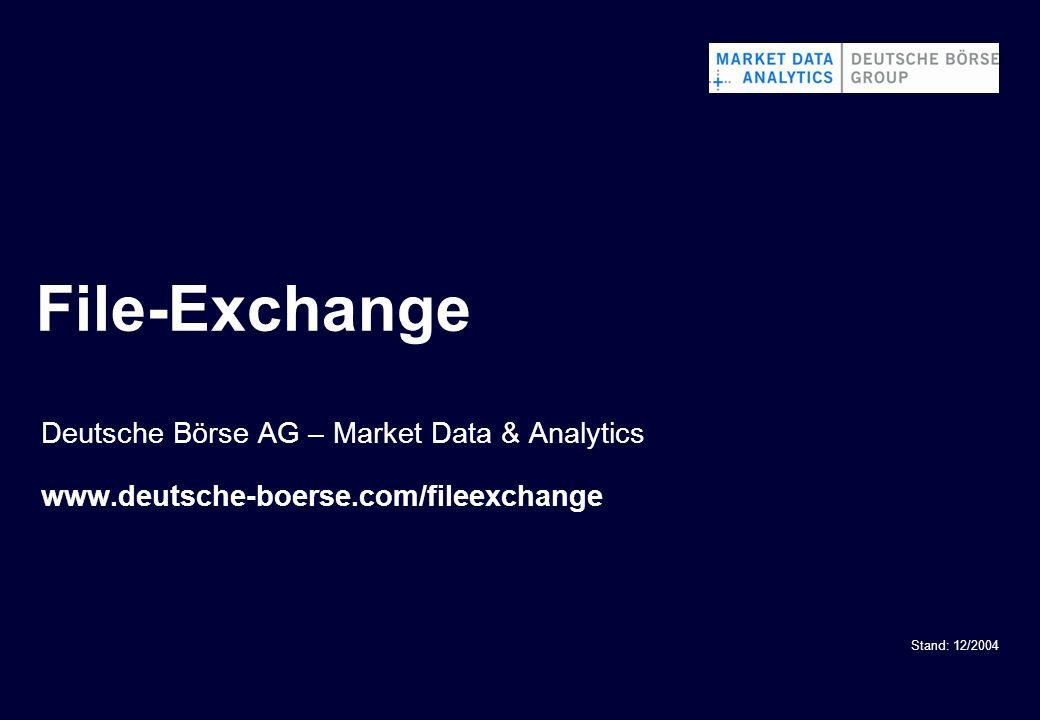 Vendor DBAG E-Mail fileexchange @deutsche-boerse.com File-Exchange www.deutsche-boerse.com /fileexchange Verarbeitung/Faktura.