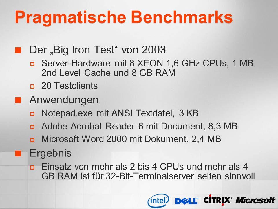 Pragmatische Benchmarks Der Big Iron Test von 2003 Server-Hardware mit 8 XEON 1,6 GHz CPUs, 1 MB 2nd Level Cache und 8 GB RAM 20 Testclients Anwendung