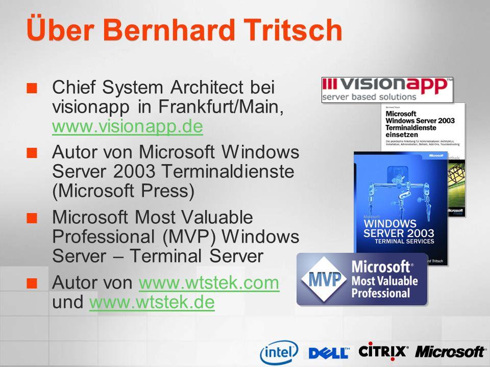 Über Bernhard Tritsch Chief System Architect bei visionapp in Frankfurt/Main, www.visionapp.de www.visionapp.de Autor von Microsoft Windows Server 200