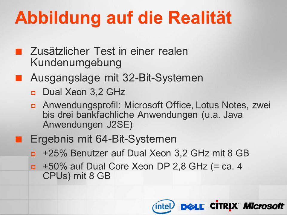 Abbildung auf die Realität Zusätzlicher Test in einer realen Kundenumgebung Ausgangslage mit 32-Bit-Systemen Dual Xeon 3,2 GHz Anwendungsprofil: Micro
