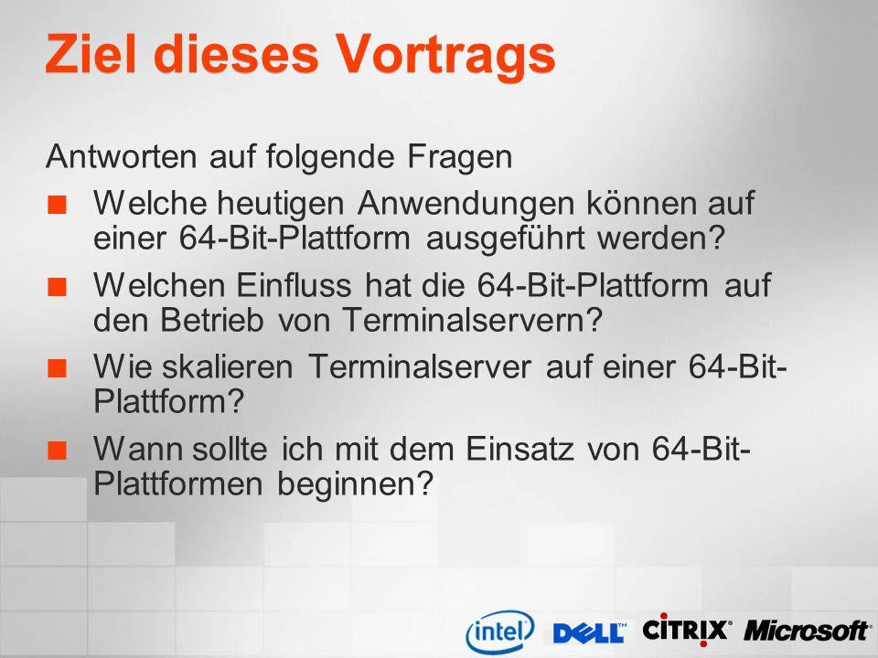 Ziel dieses Vortrags Antworten auf folgende Fragen Welche heutigen Anwendungen können auf einer 64-Bit-Plattform ausgeführt werden? Welchen Einfluss h