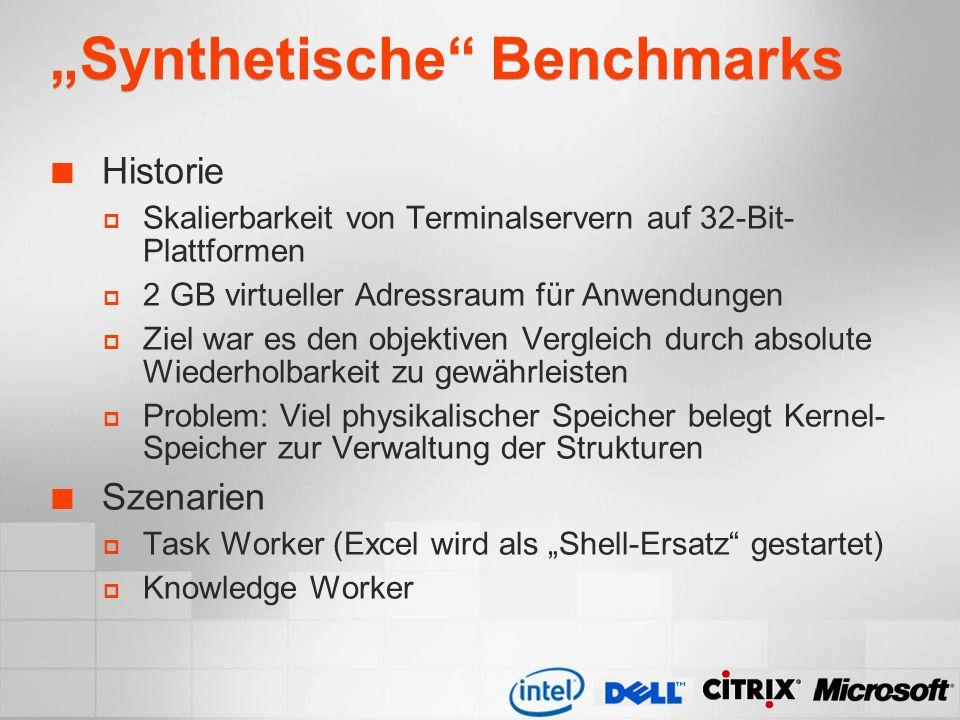 Synthetische Benchmarks Aktualisierter Test 2005 Skalierbarkeit von Terminalservern auf 64-Bit- Plattformen Nicht mehr der Speicher sondern die CPUs erweisen sich als limitierender Faktor…wenn genügend Speicher auf dem System vorhanden ist Die relative Aussage ist nun: 64-Bit-Systeme sind um x% besser als 32-Bit-Systeme – die absoluten Zahlen dieser Benchmarks sind weniger relevant.