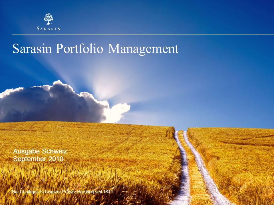 Nachhaltiges Schweizer Private Banking seit 1841. Sarasin Portfolio Management Ausgabe Schweiz September 2010