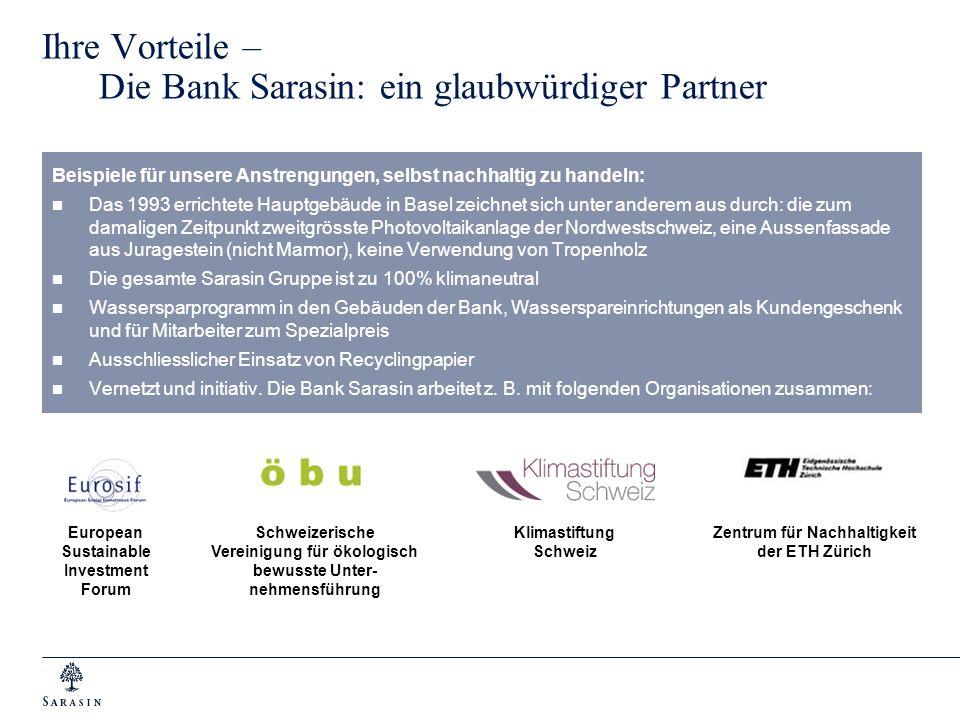Ihre Vorteile – Die Bank Sarasin: ein glaubwürdiger Partner Beispiele für unsere Anstrengungen, selbst nachhaltig zu handeln: Das 1993 errichtete Haup