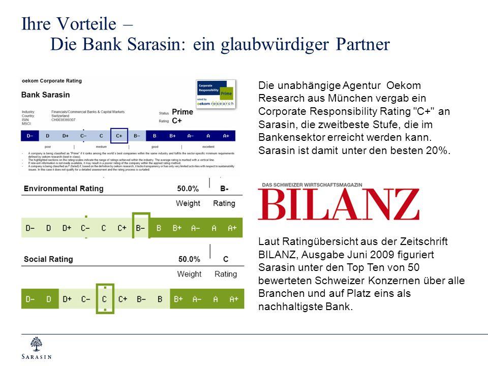 Ihre Vorteile – Die Bank Sarasin: ein glaubwürdiger Partner Die unabhängige Agentur Oekom Research aus München vergab ein Corporate Responsibility Rat
