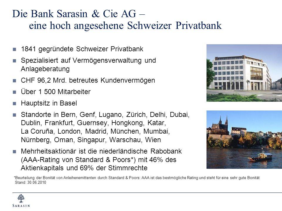 Die Bank Sarasin & Cie AG – eine hoch angesehene Schweizer Privatbank 1841 gegründete Schweizer Privatbank Spezialisiert auf Vermögensverwaltung und A