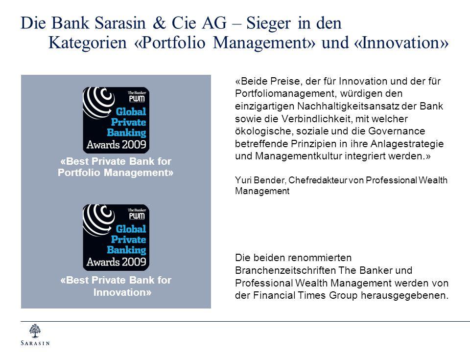 Die Bank Sarasin & Cie AG – Sieger in den Kategorien «Portfolio Management» und «Innovation» «Beide Preise, der für Innovation und der für Portfolioma