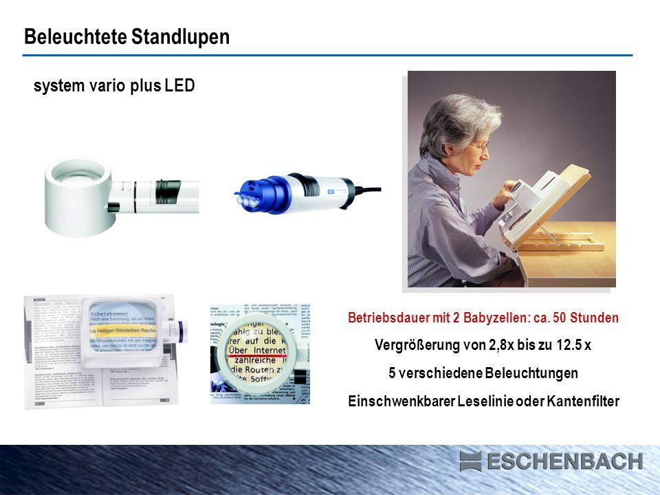 Beleuchtete Standlupen system vario plus LED Betriebsdauer mit 2 Babyzellen: ca. 50 Stunden Vergrößerung von 2,8x bis zu 12.5 x 5 verschiedene Beleuch