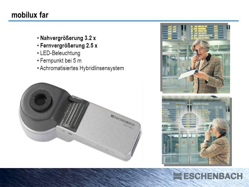 mobilux far Nahvergrößerung 3.2 x Fernvergrößerung 2.5 x LED-Beleuchtung Fernpunkt bei 5 m Achromatisiertes Hybridlinsensystem