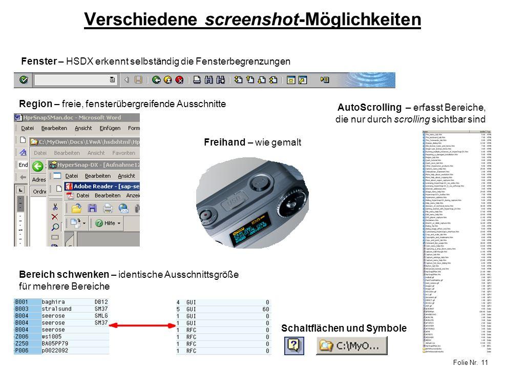 Folie Nr. 11 Verschiedene screenshot-Möglichkeiten Fenster – HSDX erkennt selbständig die Fensterbegrenzungen Region – freie, fensterübergreifende Aus