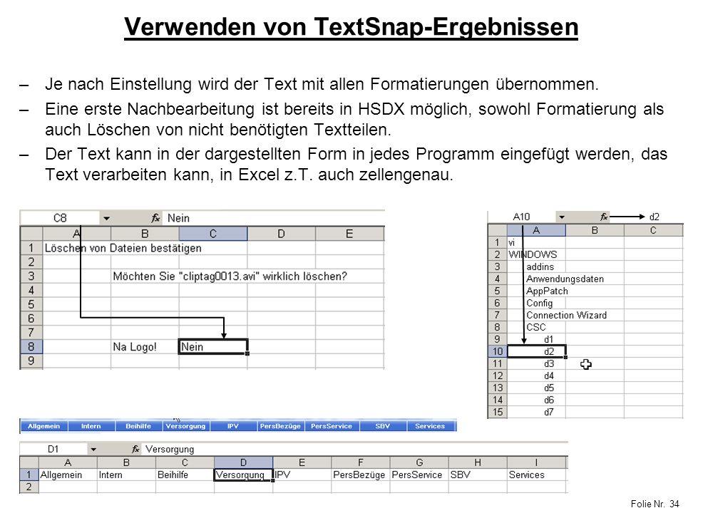 Folie Nr. 34 Verwenden von TextSnap-Ergebnissen –Je nach Einstellung wird der Text mit allen Formatierungen übernommen. –Eine erste Nachbearbeitung is