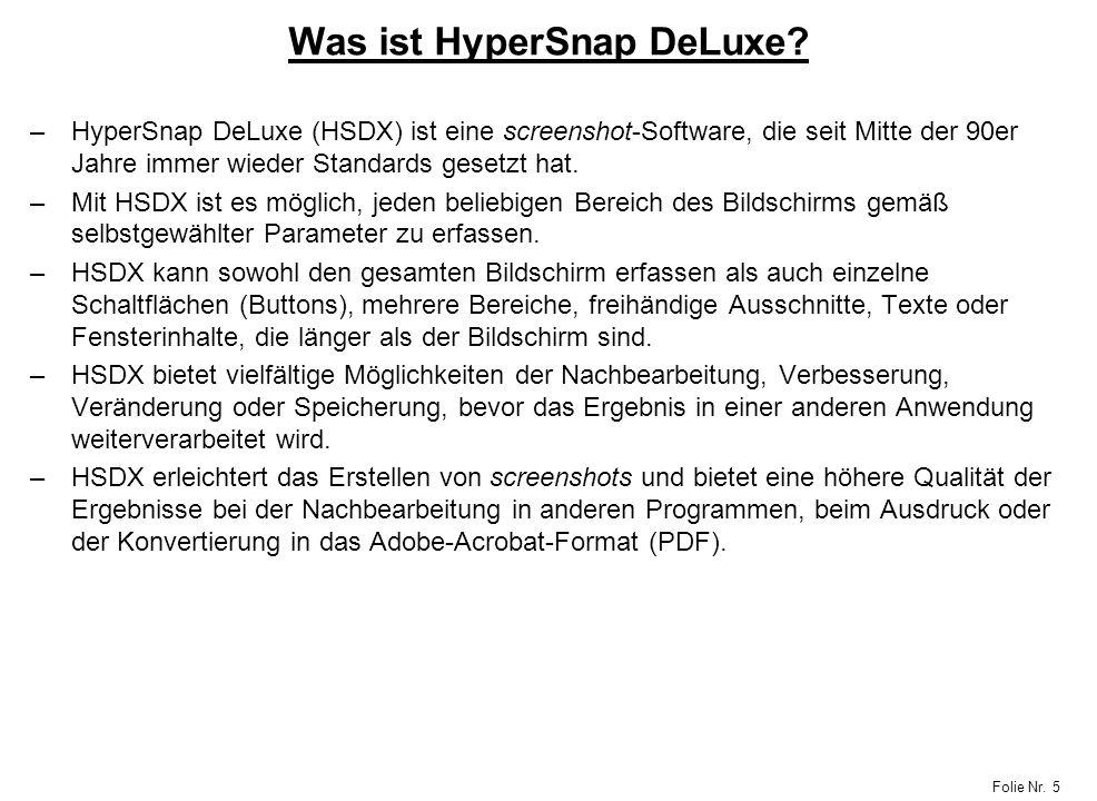 Folie Nr. 5 Was ist HyperSnap DeLuxe? –HyperSnap DeLuxe (HSDX) ist eine screenshot-Software, die seit Mitte der 90er Jahre immer wieder Standards gese