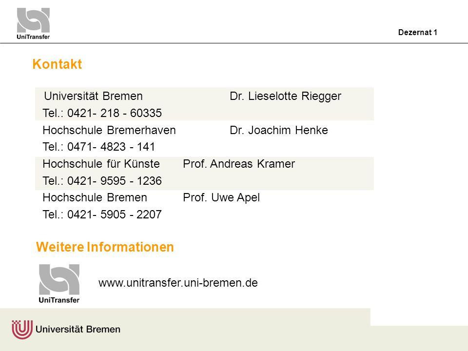 Dezernat 1 Kontakt Universität Bremen Dr. Lieselotte Riegger Tel.: 0421- 218 - 60335 Hochschule Bremerhaven Dr. Joachim Henke Tel.: 0471- 4823 - 141 H