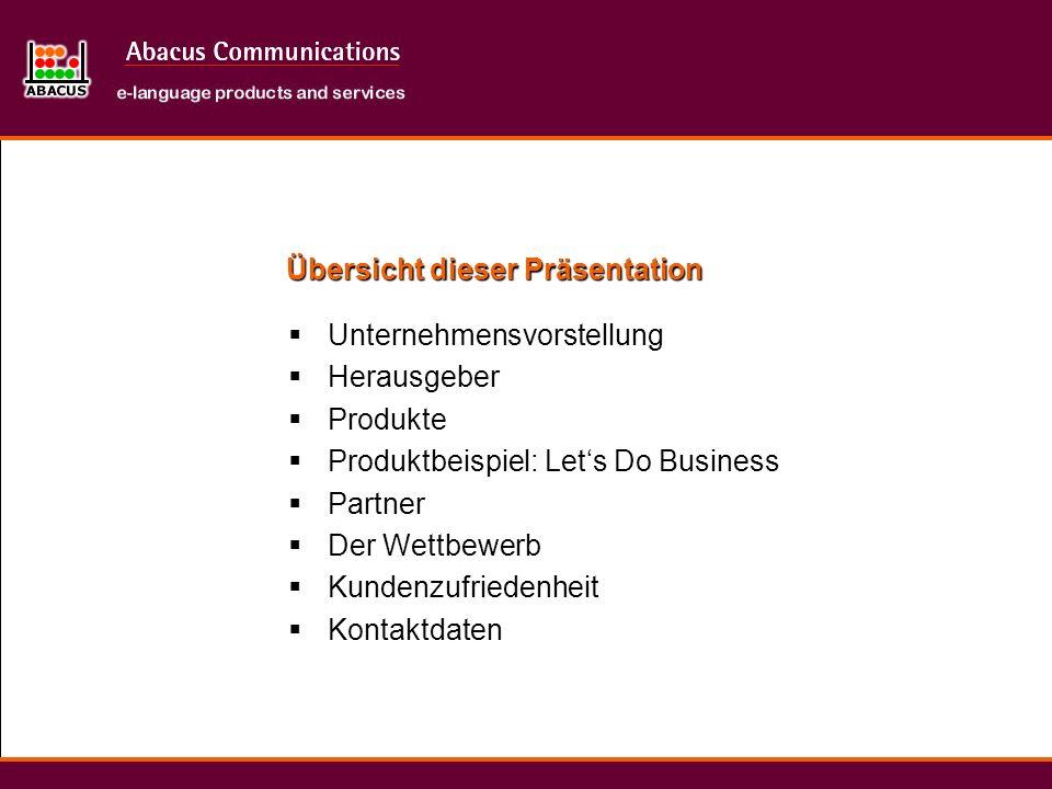 Übersicht dieser Präsentation Unternehmensvorstellung Herausgeber Produkte Produktbeispiel: Lets Do Business Partner Der Wettbewerb Kundenzufriedenhei