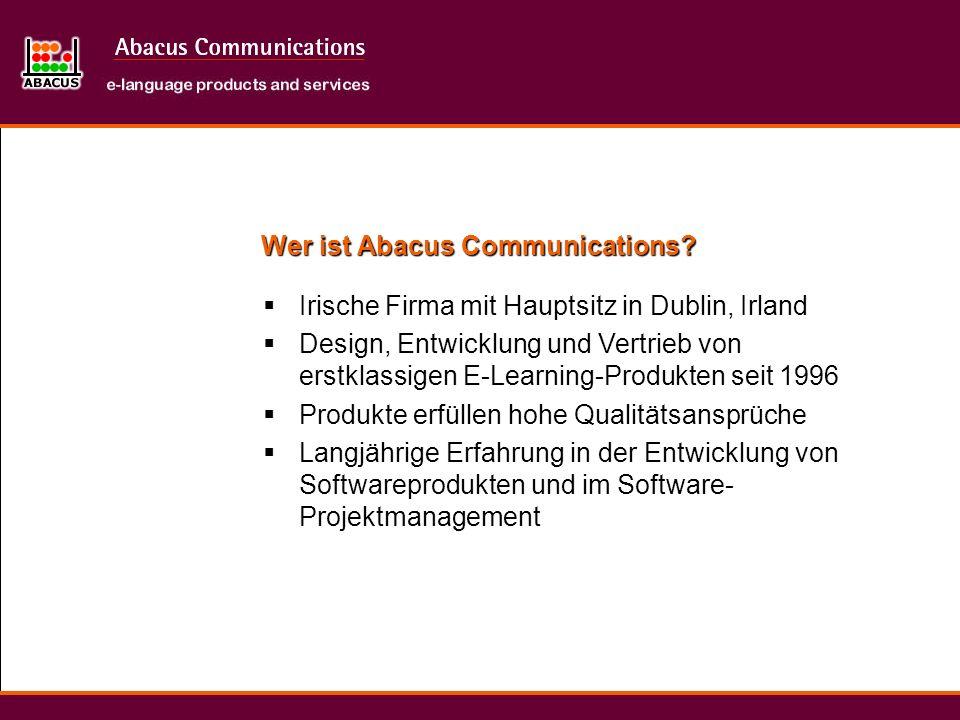 Wer ist Abacus Communications? Irische Firma mit Hauptsitz in Dublin, Irland Design, Entwicklung und Vertrieb von erstklassigen E-Learning-Produkten s