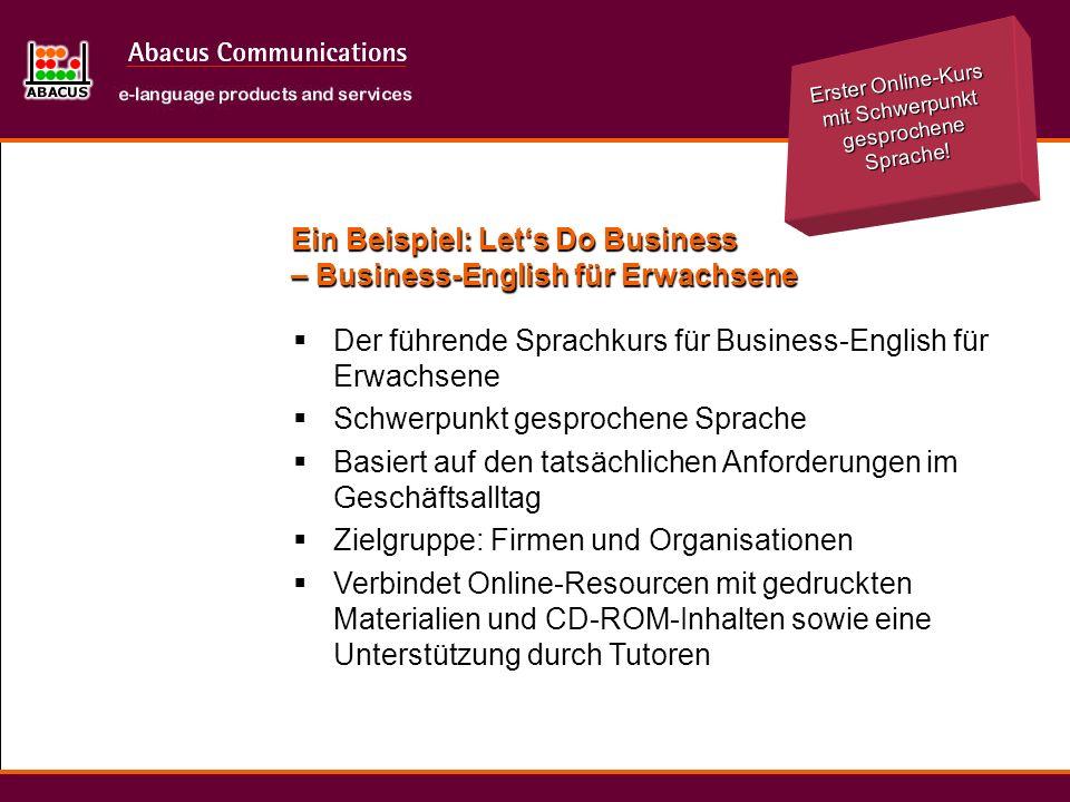 Ein Beispiel: Lets Do Business – Business-English für Erwachsene Der führende Sprachkurs für Business-English für Erwachsene Schwerpunkt gesprochene S