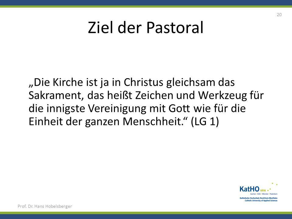 Ziel der Pastoral Die Kirche ist ja in Christus gleichsam das Sakrament, das heißt Zeichen und Werkzeug für die innigste Vereinigung mit Gott wie für