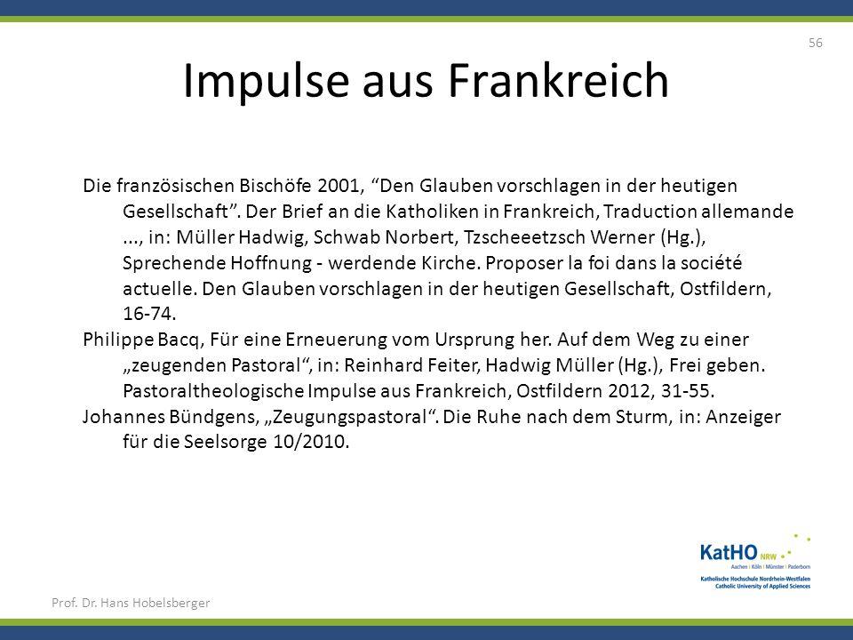 Impulse aus Frankreich Prof. Dr. Hans Hobelsberger 56 Die französischen Bischöfe 2001, Den Glauben vorschlagen in der heutigen Gesellschaft. Der Brief