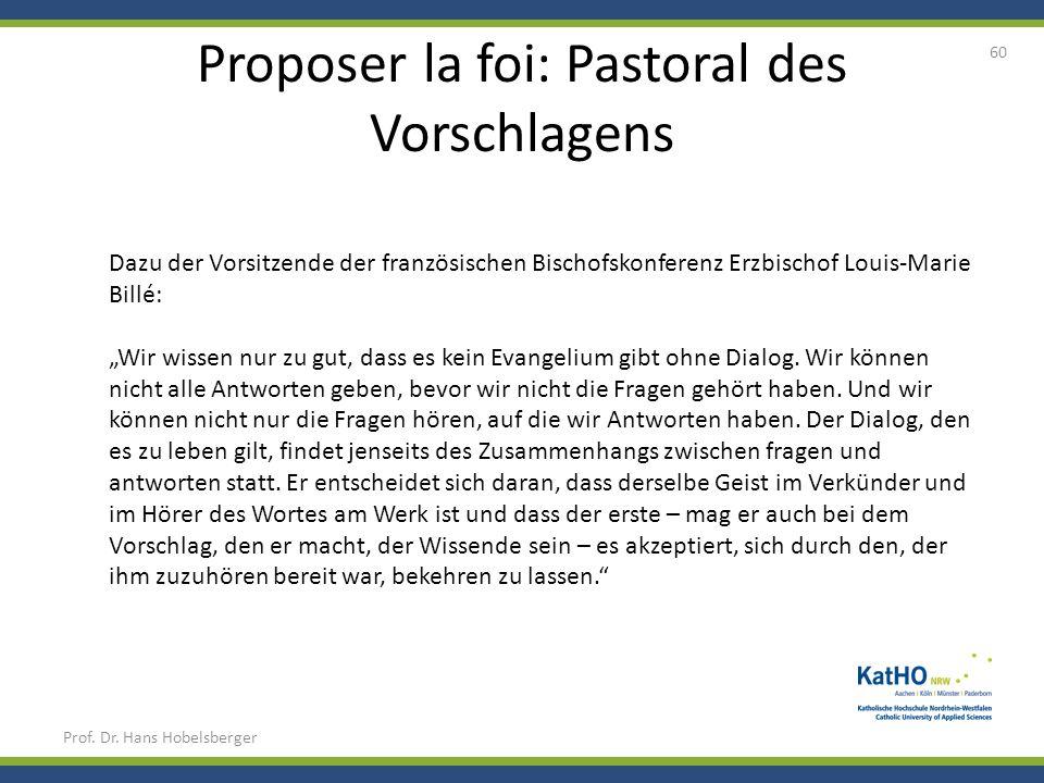 Proposer la foi: Pastoral des Vorschlagens Prof. Dr. Hans Hobelsberger 60 Dazu der Vorsitzende der französischen Bischofskonferenz Erzbischof Louis-Ma