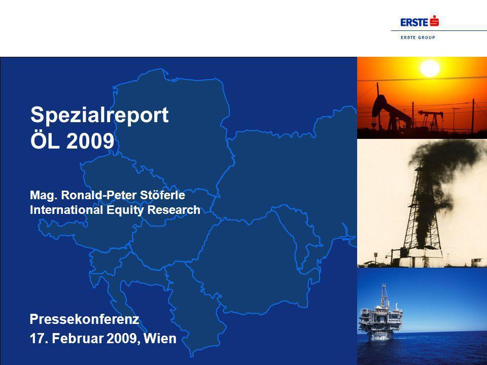 E R S T E G R O U P Pressekonferenz, Wien 17.Februar 2009 Spezialreport Öl 2 ZITATE….