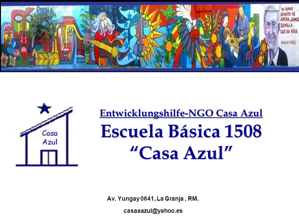 Entwicklungshilfe-NGO Casa Azul Escuela Básica 1508Casa Azul Av. Yungay 0641, La Granja, RM. casaaazul@yahoo.es