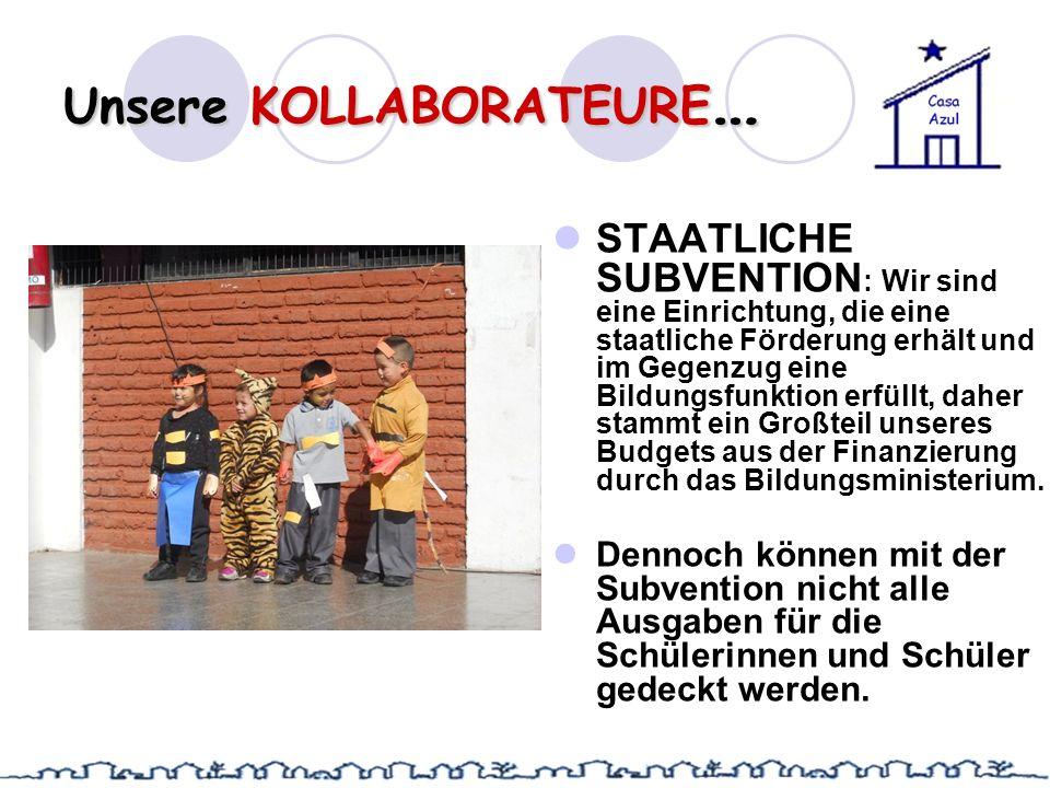 Unsere KOLLABORATEURE … STAATLICHE SUBVENTION : Wir sind eine Einrichtung, die eine staatliche Förderung erhält und im Gegenzug eine Bildungsfunktion