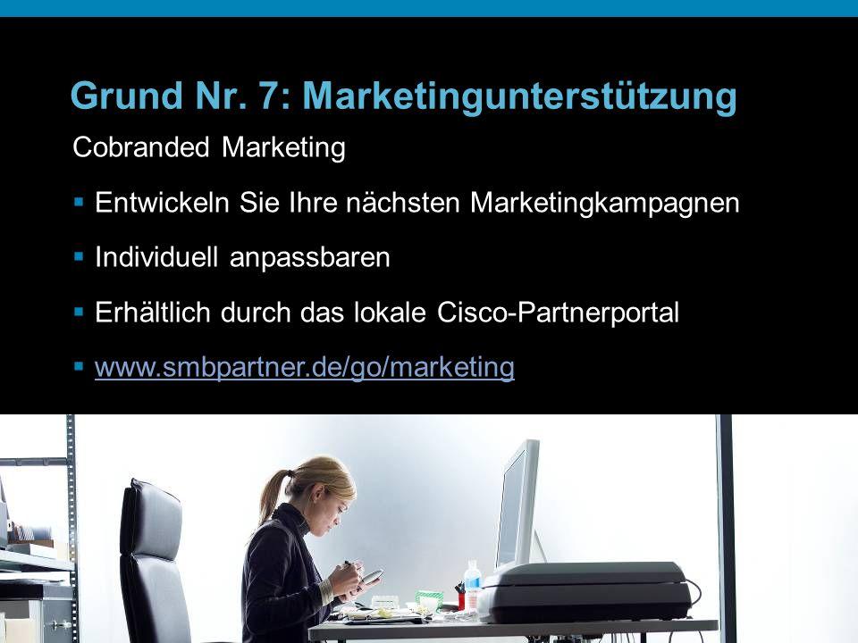 © 2006 Cisco Systems, Inc. All rights reserved.Cisco ConfidentialPresentation_ID 24 Grund Nr. 7: Marketingunterstützung Cobranded Marketing Entwickeln
