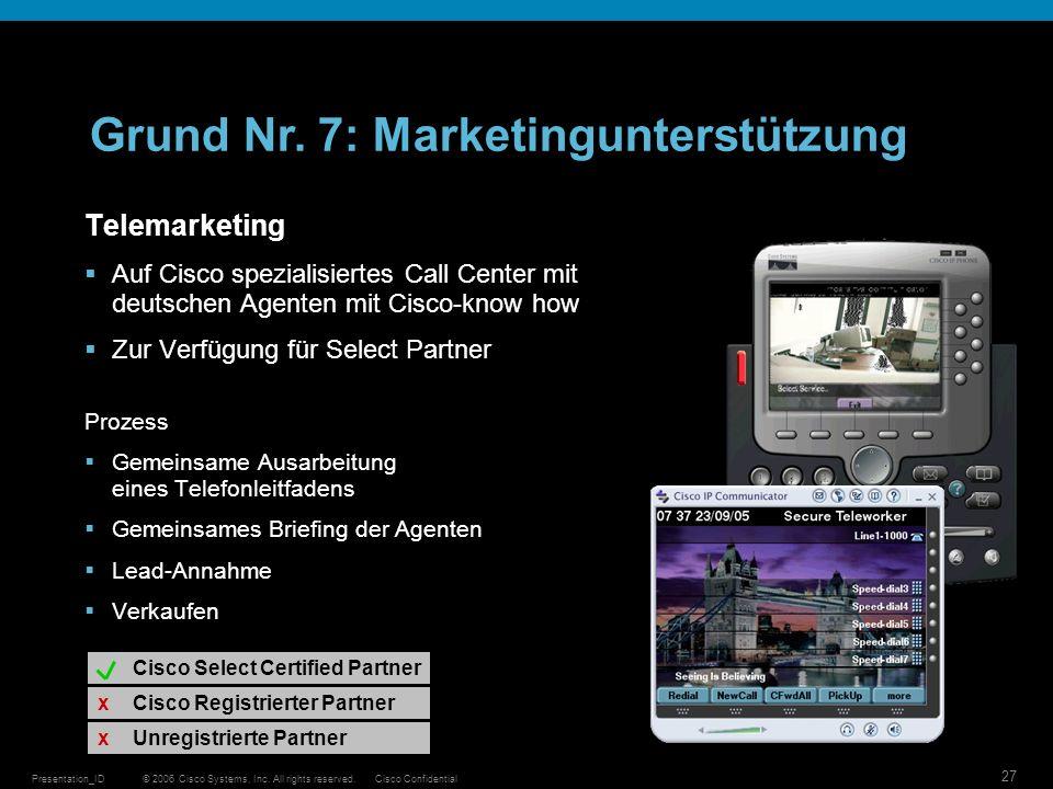 © 2006 Cisco Systems, Inc. All rights reserved.Cisco ConfidentialPresentation_ID 27 Telemarketing Auf Cisco spezialisiertes Call Center mit deutschen