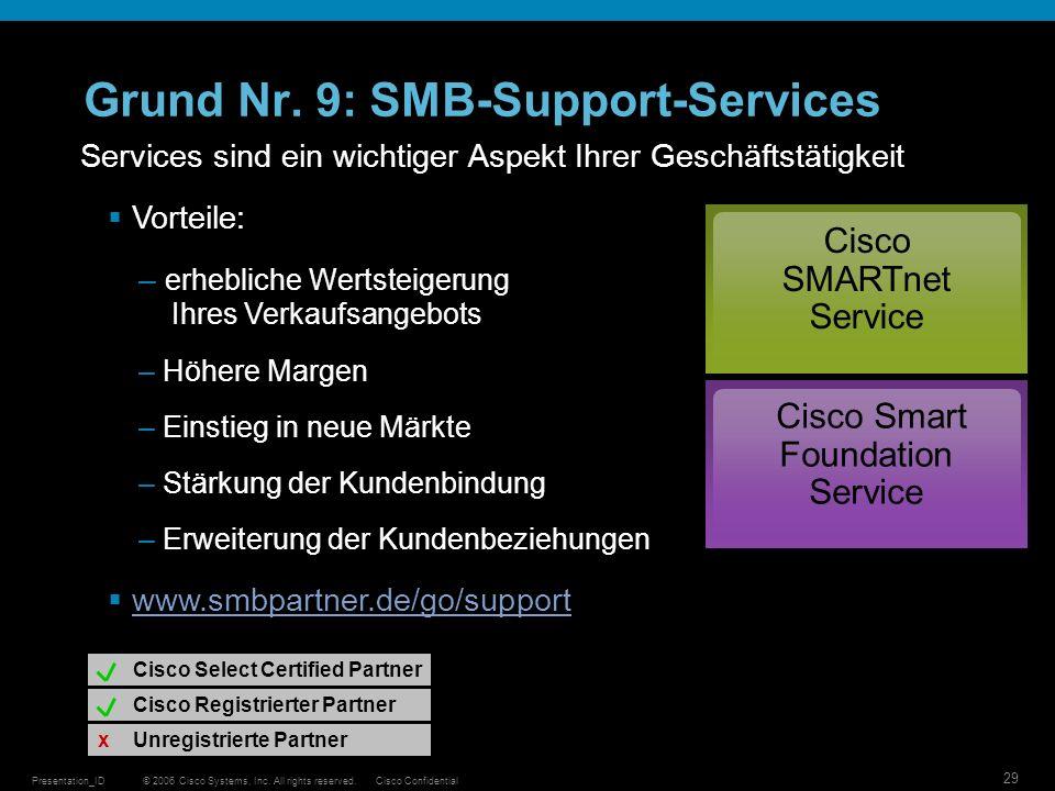 © 2006 Cisco Systems, Inc. All rights reserved.Cisco ConfidentialPresentation_ID 29 Grund Nr. 9: SMB-Support-Services Services sind ein wichtiger Aspe