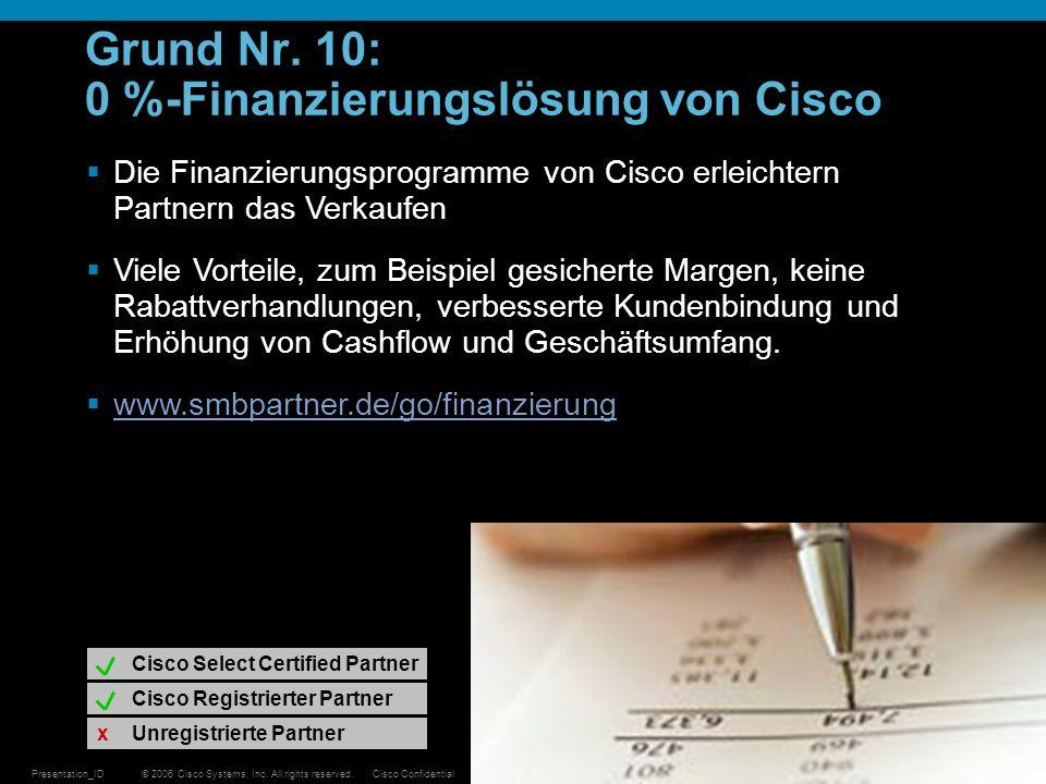 © 2006 Cisco Systems, Inc. All rights reserved.Cisco ConfidentialPresentation_ID 31 Grund Nr. 10: 0 %-Finanzierungslösung von Cisco Die Finanzierungsp