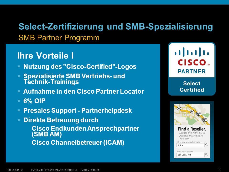 © 2006 Cisco Systems, Inc. All rights reserved.Cisco ConfidentialPresentation_ID 50 Ihre Vorteile I Nutzung des