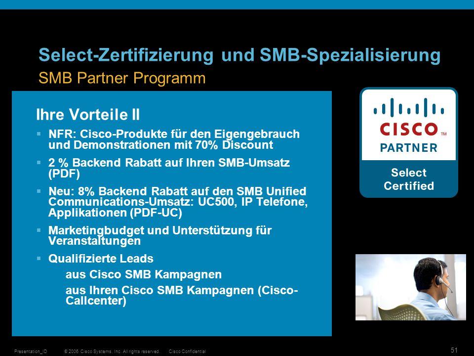 © 2006 Cisco Systems, Inc. All rights reserved.Cisco ConfidentialPresentation_ID 51 Ihre Vorteile II NFR: Cisco-Produkte für den Eigengebrauch und Dem