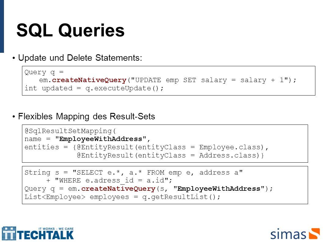 SQL Queries Update und Delete Statements: Query q = em.createNativeQuery(