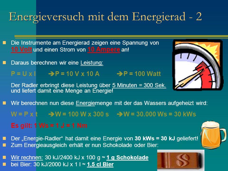 Ergebnisse des Energieversuches 1: Energie ist die Antriebskraft aller Veränderungen.