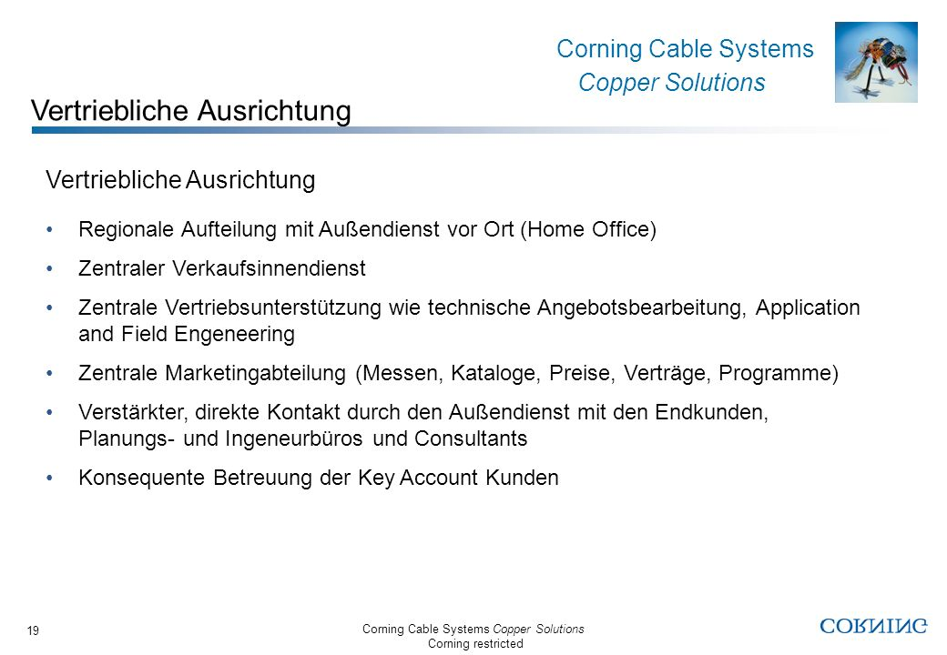 Corning Cable Systems Copper Solutions Corning restricted Corning Cable Systems Copper Solutions 19 Vertriebliche Ausrichtung Regionale Aufteilung mit