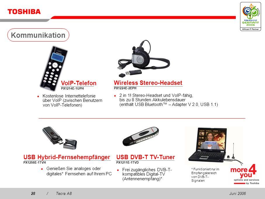 Juni 200627/Tecra A8 256/512 MB/1 GB/2 GB PC2 DDR2 (667 MHz) Speicher PA3499U-1M25 (256 MB) PA3511U-1M51 (512 MB) PA3512U-1M1G (1 GB) PA3513U-1M2G (2