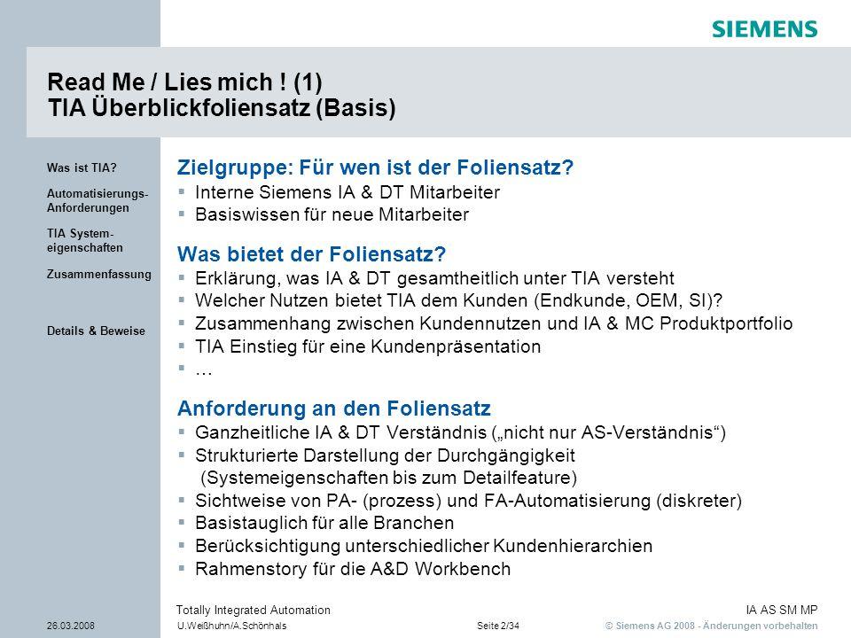 © Siemens AG 2008 - Änderungen vorbehalten IA AS SM MP 26.03.2008U.Weißhuhn/A.SchönhalsSeite 2/34 Totally Integrated Automation Details & Beweise Zusa
