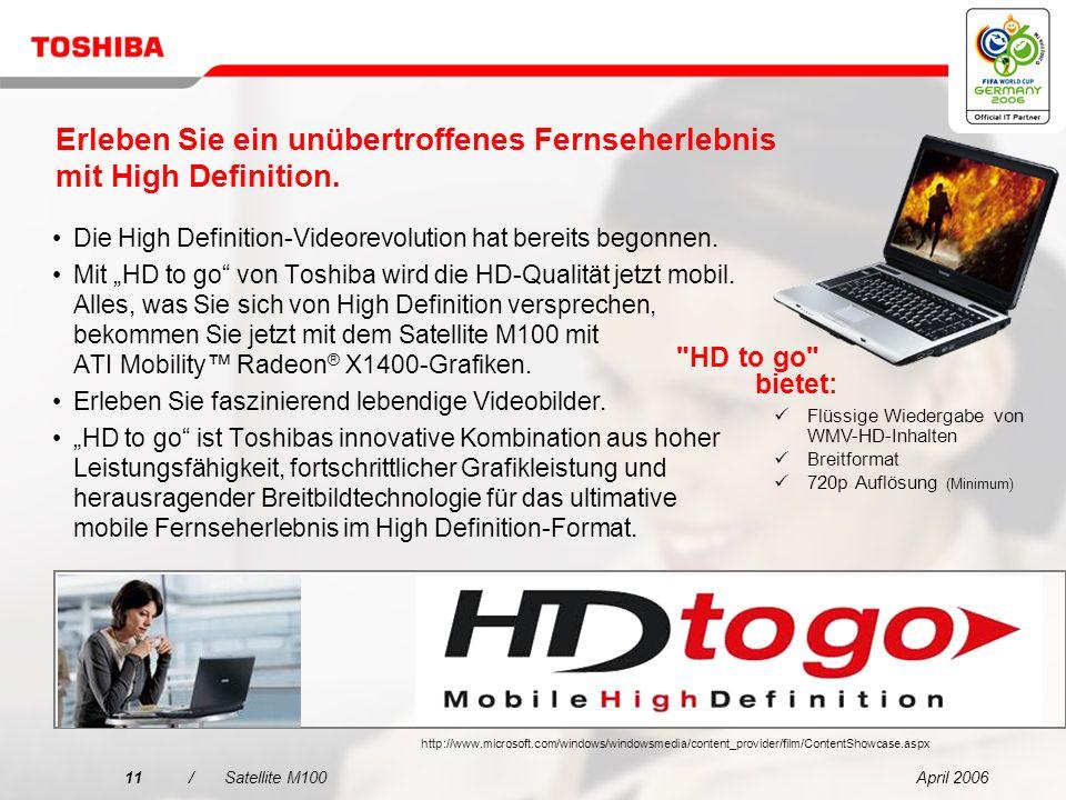 April 200610/Satellite M100 Brillantes Display und ausgezeichnete Grafiken für gesteigerte mobile Produktivität Das außergewöhnliche 14