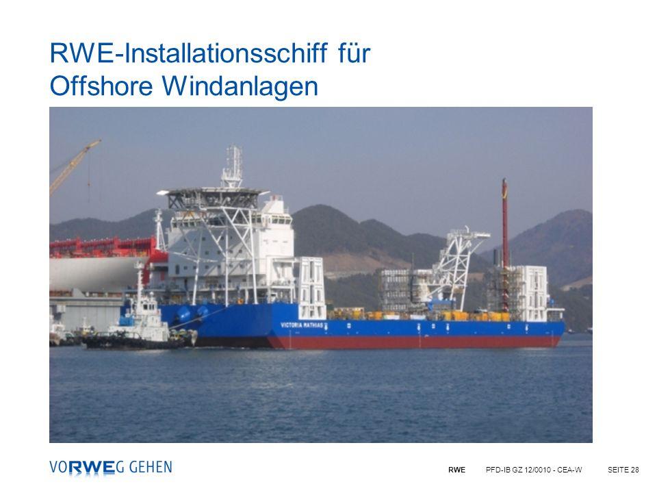 RWE PFD-IB GZ 12/0010 - CEA-WSEITE 28 RWE-Installationsschiff für Offshore Windanlagen