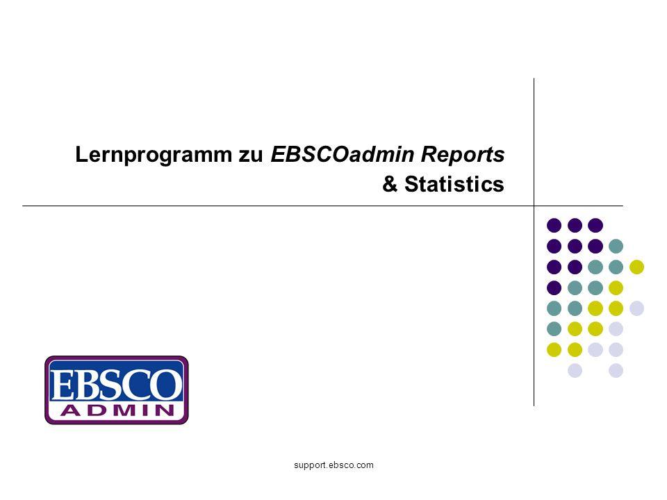 support.ebsco.com Lernprogramm zu EBSCOadmin Reports & Statistics