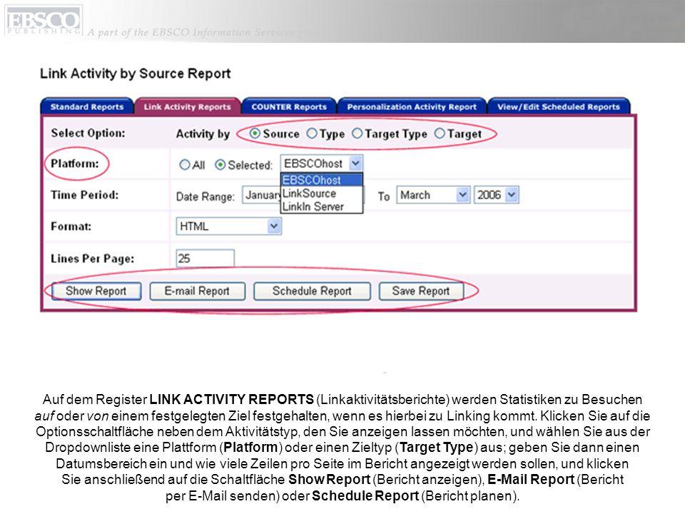 Auf dem Register LINK ACTIVITY REPORTS (Linkaktivitätsberichte) werden Statistiken zu Besuchen auf oder von einem festgelegten Ziel festgehalten, wenn es hierbei zu Linking kommt.
