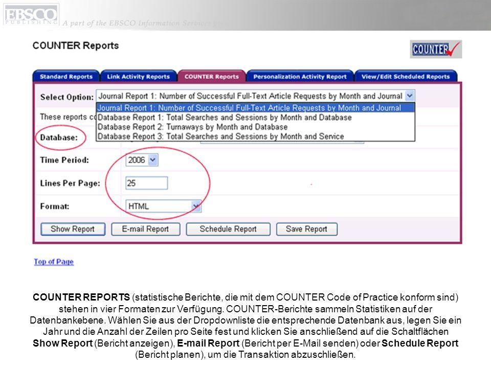 COUNTER REPORTS (statistische Berichte, die mit dem COUNTER Code of Practice konform sind) stehen in vier Formaten zur Verfügung.