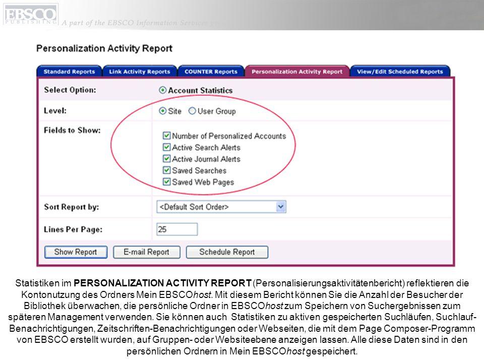 Statistiken im PERSONALIZATION ACTIVITY REPORT (Personalisierungsaktivitätenbericht) reflektieren die Kontonutzung des Ordners Mein EBSCOhost. Mit die