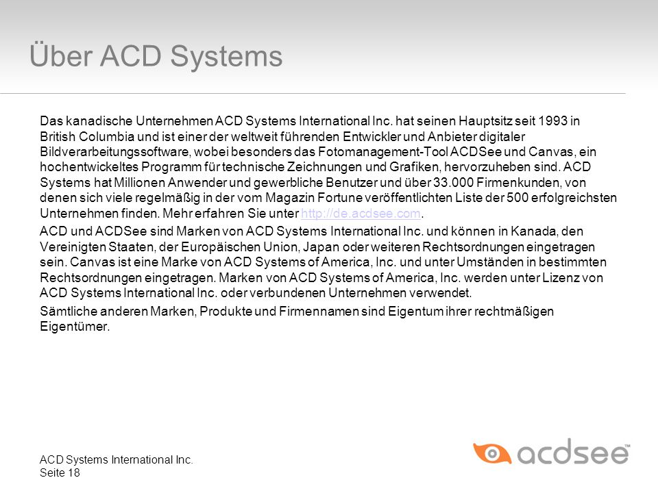 Über ACD Systems Das kanadische Unternehmen ACD Systems International Inc. hat seinen Hauptsitz seit 1993 in British Columbia und ist einer der weltwe