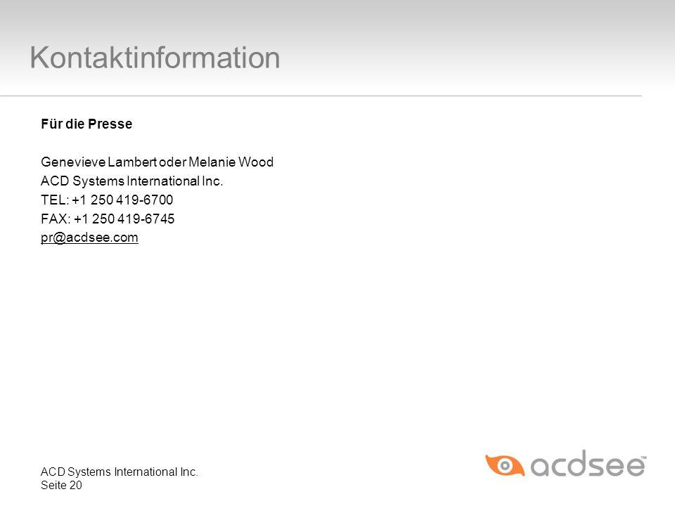 Kontaktinformation Für die Presse Genevieve Lambert oder Melanie Wood ACD Systems International Inc. TEL: +1 250 419-6700 FAX: +1 250 419-6745 pr@acds