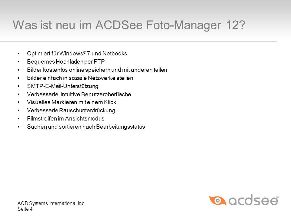 Was ist neu im ACDSee Foto-Manager 12? Optimiert für Windows ® 7 und Netbooks Bequemes Hochladen per FTP Bilder kostenlos online speichern und mit and