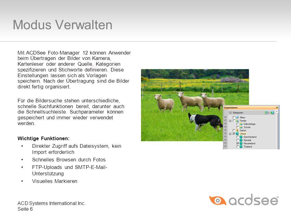 Modus Verwalten Mit ACDSee Foto-Manager 12 können Anwender beim Übertragen der Bilder von Kamera, Kartenleser oder anderer Quelle, Kategorien spezifiz