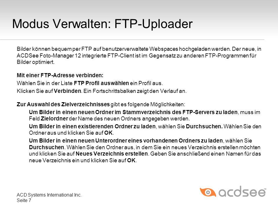 Modus Verwalten: FTP-Uploader Bilder können bequem per FTP auf benutzerverwaltete Webspaces hochgeladen werden. Der neue, in ACDSee Foto-Manager 12 in