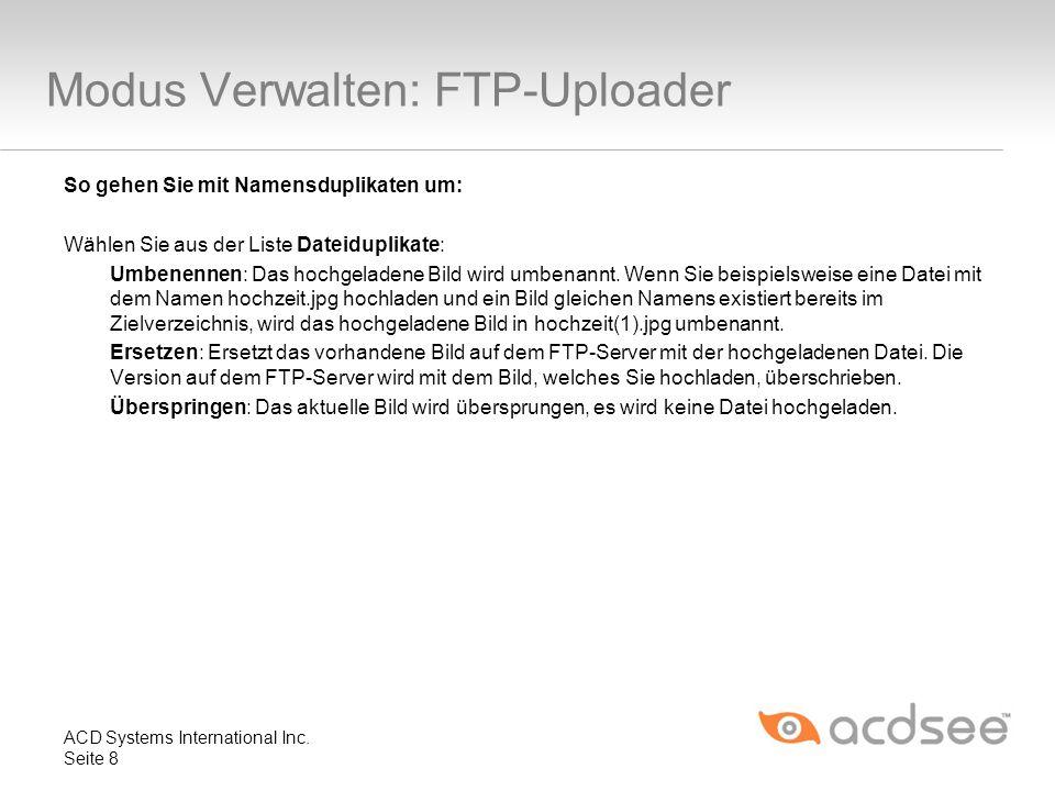 Modus Verwalten: FTP-Uploader So gehen Sie mit Namensduplikaten um: Wählen Sie aus der Liste Dateiduplikate: Umbenennen: Das hochgeladene Bild wird um